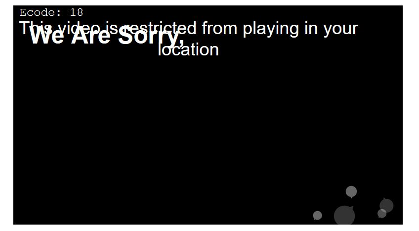 overlapping text says we are sorry this video is restricted from playing in your location